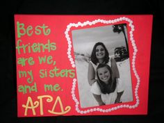 Best Friends are we, my sisters and me, AOII.