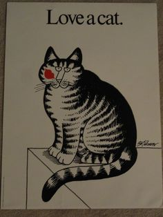 "B.Kliban Cat Poster, ""Love A Cat"" 1977. Directly responsible for my cat obsession."