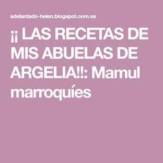 ¡¡ LAS RECETAS DE MIS ABUELAS DE ARGELIA!!: Mamul marroquíes