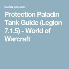 Protection Paladin Tank Guide (Legion 7.1.5) - World of Warcraft