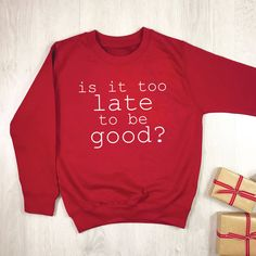 Is It Too Late To Be Good? Kids Christmas Jumper by Lovetree Design, the perfect gift for Explore more unique gifts in our curated marketplace. Kids Christmas T Shirts, Best Christmas Jumpers, Xmas Jumpers, Xmas Shirts, Childrens Christmas, Christmas Outfits, Christmas Sweaters, Family Christmas, Christmas Eve