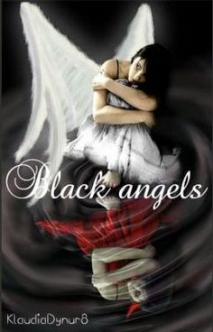 Black Angels #wattpad #dla-nastolatkw