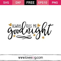 Free svg files - Always kiss me Goodnight