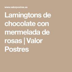 Lamingtons de chocolate con mermelada de rosas | Valor Postres