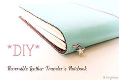 Tutorial | DIY Reversible Leather Traveler's Notebook