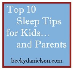 Top 10 Sleep Tips for Kids...and Parents