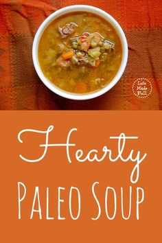 This Hearty Paleo Soup will warm your tummy and your soul.