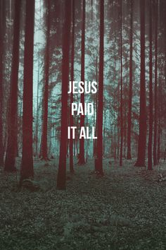 Jesus paid it all, all to Him I owe, sin has left a crimson stain, He washed it white as snow.