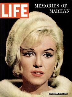 August 17, 1962 - Marilyn's (first of several) posthumous Life cover – published a week after her death.