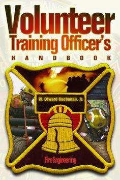 Fire Engineering Books: Volunteer Training Officer's Handbook