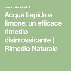 Acqua tiepida e limone: un efficace rimedio disintossicante | Rimedio Naturale