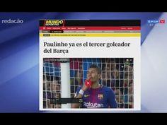 PAULINHO é elogiado na Espanha pelos dois gols pelo Barcelona no final d...