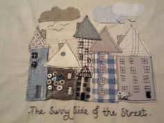 Patchwork Houses on the sunny side of the street :). Hand Applique, Machine Embroidery Applique, Applique Patterns, Applique Ideas, Fabric Art, Fabric Crafts, Sewing Crafts, Sewing Projects, House Quilts