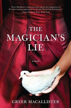 """Read Online """"The Magician's Lie by Greer Macallister"""" Book or Download it in PDF - cellinebookslover Water For Elephants, Why I Love You, Smoke And Mirrors, Popular Books, Mystery Thriller, Got Books, Historical Romance, Book Recommendations, The Magicians"""