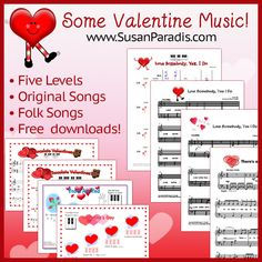 Valentine Music - Original Pre-reading songs and folk songs in different levels. www.susanparadis.com