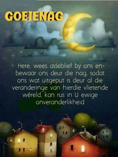 Good Night Flowers, Goeie Nag, Afrikaans Quotes, Christian Messages, Good Night Sweet Dreams, Night Quotes, Thoughts, Words, Daniel Fast