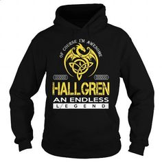 HALLGREN An Endless Legend (Dragon) - Last Name, Surname T-Shirt - #gifts for girl friends #thank you gift