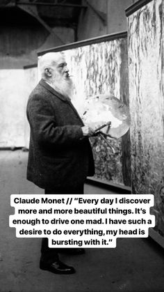 Monet - more beautiful things Words Quotes, Wise Words, Sayings, Great Quotes, Inspirational Quotes, Quirky Quotes, Awesome Quotes, Motivational, Artist Quotes