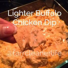 Lighter Buffalo Chicken Dip | Farr Cleaner Life Healthy appetizers, dude food for men, healthy superbowl dip, buffalo chicken dip.  Yogurt replaces ranch dressing for a healthier dip!