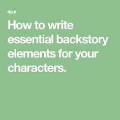 How to write essential backstory elements for your characters. Persuasive Writing, Writing Words, Writing Quotes, Writing Advice, Writing A Book, Writing Strategies, Writing Resources, Writing Skills, Superhero Writing