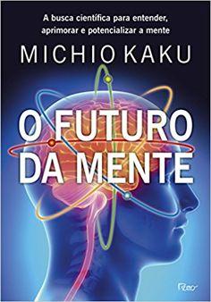 O Futuro da Mente - 9788532529640 - Livros na Amazon Brasil