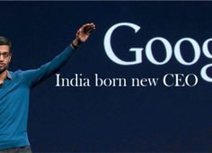 India BORN – Google new CEO – Sundar Pichai