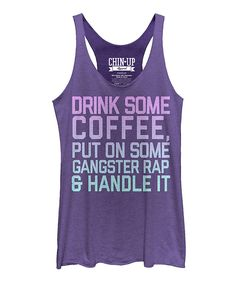 Love this Chin Up Apparel Heather Purple 'Drink Some Coffee' Racerback Tank by Chin Up Apparel on #zulily! #zulilyfinds