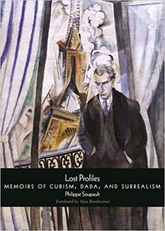 Lost Profiles: Memoirs of Cubism, Dada, and Surrealism ― Philippe  Soupault Philippe Soupault, Dada Movement, Book City, Marcel Proust, Art Prints For Sale, Cubism, Best Artist, Wells, Artist At Work