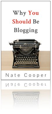 Why You Should Be Blogging ebook by Nate Cooper