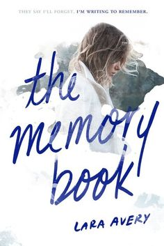 The Memory Book, by Lara Avery (released Jul 5, 2016). When a rare genetic disorder steals away her memories and then her health, teenaged Sammie records notes in a journal to her future self, documenting moments great and small.