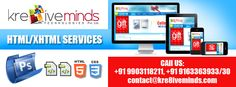 Choose the best Web Designing and HTML/ XHTML services in India with www.kre8iveminds.com