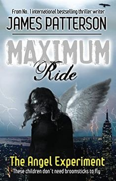 Buy The Angel Experiment (Maximum Ride by James Patterson at Mighty Ape NZ. Max Ride and her five friends grew up in a science lab/prison called the School. They were created as an experiment. An experiment where they ended up. Maximum Ride, Julian Jackson, Five Friends, James Patterson, Tk Maxx, What To Read, Experiment, Thriller, Science Fiction