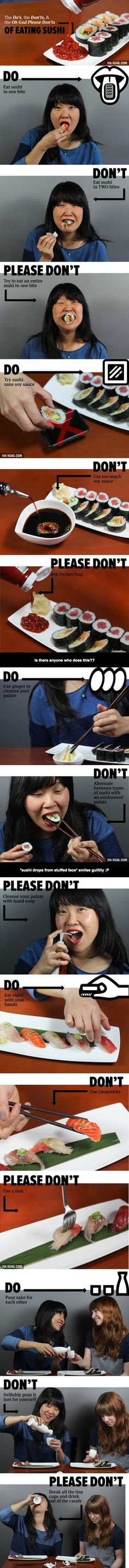 The Do's, The Don'ts, And The Oh God Please Don'ts Of Eating Sushi. I did not know 1 or 2 of these :/