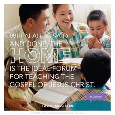 #ldsconf quote from Elder Tad R. Callister about the importance of teaching in the home #parentsmatter
