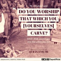 """He [#ProphetIbrahim] said, """"Do you #worship that which you [yourselves] carve, while #Allah created you and that which you do?"""" #Quran 37:95-96  #idolworship #idolworshippers #idol #polytheism #polytheist #religion #god #godisreal #godfirst #Allah #monotheism #muslim #islam #truth #taqva #hindu #hinduism #hindus #christian #christianity #buddhism #sikhism #jainism #buddhist #temple #truthseeker"""