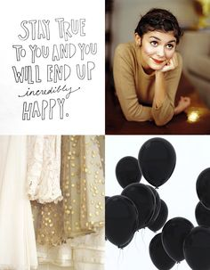 My week on Pinterest #12 Note to yourself: stay true to you. Images: Quote | Audrey Tautou |Oh, hello friend | Balloons kind of style onPinterest