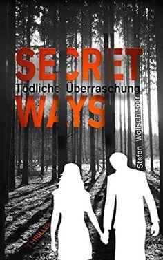 Secret Ways: Tödliche Überraschung (The Couple 1)