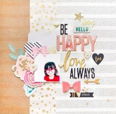 Be Happy Scrapbook Layout