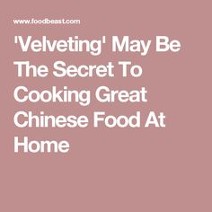 'Velveting' May Be The Secret To Cooking Great Chinese Food At Home