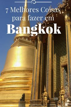 7 Melhores coisas para fazer em Bangkok