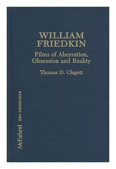 William Friedkin : films of aberration, obsession, and reality / by Thomas D. Clagett by Thomas D. Clagett,http://www.amazon.com/dp/B002E9PWTE/ref=cm_sw_r_pi_dp_07Xgtb0BDC1VK6H1