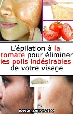 L'épilation à la tomate pour éliminer les poils indésirables de votre visage #tomate #épilation #épiler #poils #poilsindésirables #visage