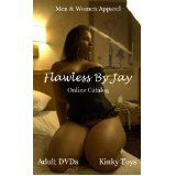 Flawless By Jay Online Catalog: Adult DVDs/Kinky Toys/Men