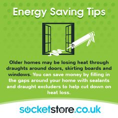 Older homes may lose head through draughts around doors, skirting boards and windows. Save money by sealing those gaps to cut down on your energy bills. #SocketStore