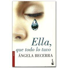 Libro Ella, que todo lo tuvo  - Ángela Becerra - Grupo Planeta    http://www.librosyeditores.com/tiendalemoine/3453-ella-que-todo-lo-tuvo-9788408093459.html  Editores y distribuidores