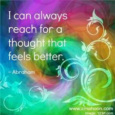 i can always reach for a thought that feels better