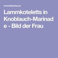 Lammkoteletts in Knoblauch-Marinade - Bild der Frau