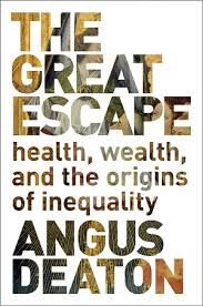 The great escape : health, wealth, and the origins of inequality / Angus Deaton