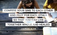 James 5:16-18 // Make this your common practice: Confess your sins to each other and pray for each other so that you can live together whole and healed. The prayer of a person living right with God is something powerful to be reckoned with. Elijah, for instance, human just like us, prayed hard that it wouldn't rain, and it didn't—not a drop for three and a half years. Then he prayed that it would rain, and it did. The showers came and everything started growing again.