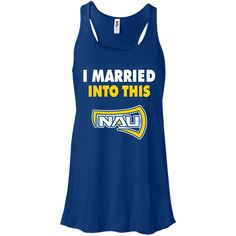 Northern Arizona Lumberjacks T shirts I Married Into This Hoodies Sweatshirts